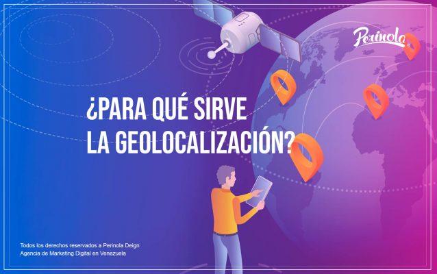 para que sirve la geolocalizacion